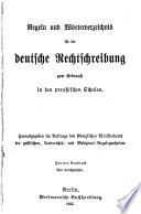 Regeln und w  rterverzeichnis f  r die deutsche Rechtschreibung zum gebrauch in den preussischen Schulen