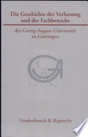 Die Geschichte der Verfassung und der Fachbereiche der Georg-August-Universität zu Göttingen