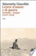 Lettere d amore e di guerra  Sardegna Spagna  1937 1939