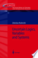 Uncertain Logics, Variables And Systems : been introduced and developed for a wide...