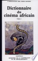 Dictionnaire du cin  ma africain