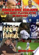 Zinedine Zidane 'The best player ever in History'