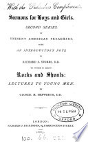 Sermons For Boys And Girls 2nd Ser By Eminent American Preachers To Which Is Added Rocks And Shoals Lects To Young Men By G H Hepworth