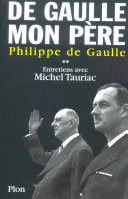 De Gaulle - mon père, tome 1