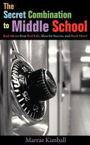The Secret Combination to Middle School  Real Advice from Real Kids  Ideas for Success  and Much More
