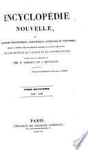 Encyclop  die nouvelle  ou  Dictionnaire philosophique  scientifique  litt  raire et industriel