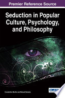 Seduction in Popular Culture  Psychology  and Philosophy