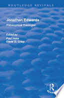 Jonathan Edwards: Philsophical Theologian