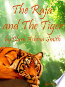 The Raja and the Tiger Seems Like A Grand Lark But Is