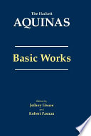 Basic works / Thomas Aquinas &#59; edited by Jeffrey Hause and Robert Pasnau.