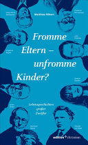 Fromme Eltern   Unfromme Kinder