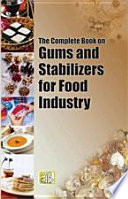 The Complete Book on Gums and Stabilizers for Food Industry