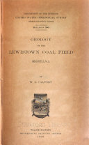 Geology of the Lewistown Coal Field, Montana