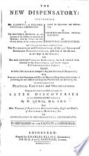 The New Dispensatory. Being an Attempt to Collect and Apply the Later Discoveries to the Dispensatory Published by W. Lewis. With New Tables of Elective Attractions ... By Gentlemen of the Faculty at Edinburgh. [Edited by Andrew Duncan.]