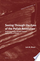 Seeing Through the Eyes of the Polish Revolution