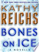 Bones on Ice  A Novella