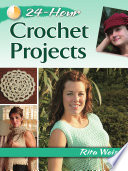 24 Hour Crochet Projects