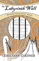 The Labyrinth Wall (Coloring Novels Edition) : enjoy an even more immersive...