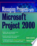 Managing Projects With Microsoft Project 2000