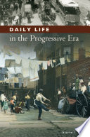 Daily Life in the Progressive Era