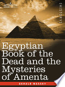 Egyptian Book of the Dead and the Mysteries of Amenta