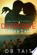 Desperate Deception  Dark Mountain Book 2