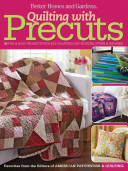 Quilting With Precuts : strips, and squares precuts are specialty quilting...