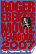 Roger Ebert s Movie Yearbook 2007