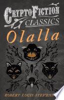 Olalla (Cryptofiction Classics - Weird Tales of Strange Creatures) by Robert Louis Stevenson