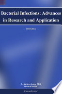 Bacterial Infections Advances In Research And Application 2011 Edition