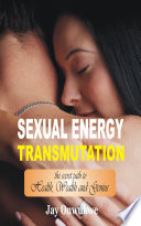 Sexual Energy Transmutation