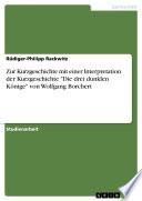 """Zur Kurzgeschichte mit einer Interpretation der Kurzgeschichte """"Die drei dunklen Könige"""" von Wolfgang Borchert"""