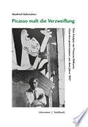 Picasso malt die Verzweiflung