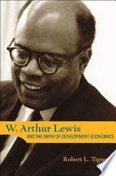 W Arthur Lewis And The Birth Of Development Economics
