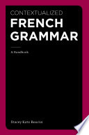 Contextualized French Grammar  A Handbook