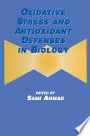 Oxidative Stress and Antioxidant Defenses in Biology