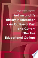 Autism And It S History In Education An Outline Of Past And Current Effective Educational Options