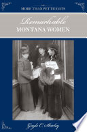 More than Petticoats  Remarkable Montana Women