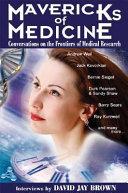 Mavericks of Medicine
