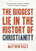 The Biggest Lie in the History of Christianity You Have Ever Been Before?