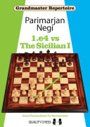 Grandmaster Repertoire: 1.E4 Vs the Sicilian I