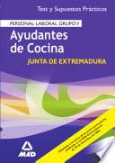 Ayudantes de Cocina Personal Laboral de la Comunidad Autonoma de Extremadura. Test Y Supuestos Practicos