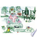 Bully Frog