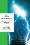 Flash Fiction International  Very Short Stories from Around the World