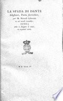 La Spada di Dante Alighieri, poeta fiorentino, per M. Niccolò Liburnio in tal modo raccolta opera utile a fuggire il vizio, e seguitar virtù