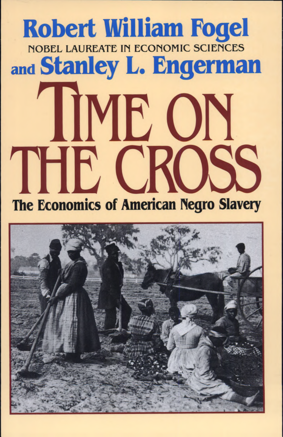 Time on the cross : the economics of American negro slavery / by Robert William Fogel and Stanley L. Engerman.- New-York ; London : W .W.  Norton , 1995