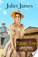 Emmy Lou     Book 6 Come By Chance Mail Order Brides