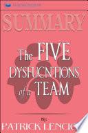 Summary The Five Dysfunctions Of A Team Enhanced Edition A Leadership Fable J B Lencioni Series