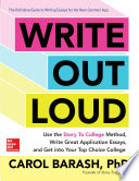 Write Out Loud  Use the Story To College Method  Write Great Application Essays  and Get into Your Top Choice College