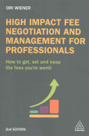 High Impact Fee Negotiation and Management for Professionals Book Cover